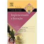 Livro - Implementando a Inovação - Série Gestão Orientada para Resultados