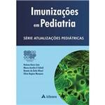Livro - Imunizações em Pediatria - Série Atualizações Pediátricas