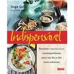 Livro - Indispensável: Receitas Vegetarianas Contemporâneas para um Dia a Dia Mais Saboroso