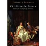 Livro - Infante de Parma, o - a Educação de um Príncipe Iluminista