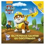 Livro Infantil - Patrulha Canina - os Filhotes Salvam os Coelhinhos - Ciranda Cultural