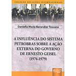 Livro - Influência do Sistema Petrobras Sobre a Ação Externa do Governo..., a