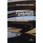 Livro - Infraestrutura e Planejamento em São Paulo: a Metrópole Entre as Escalas Regionais e o Impacto Local