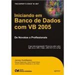 Livro - Iniciando em Banco de Dados com VB 2005 - de Novatos a Profissionais