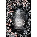 Livro - Inimigo Sombrio - Série Amada Imortal - Vol. 3