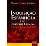 Livro - Inquisição Espanhola e Seu Processo Criminal: as Instruções de Torquemada e Valdes