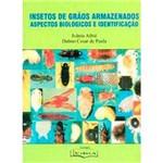 Livro - Insetos de Grãos Armazenados: Aspectos Biológicos e Identificação
