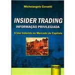 Livro - Insider Trading: Informação Privilegiada - o Uso Indevido no Mercado de Capitais