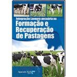 Livro Integração Lavoura-pecuária na Formação e Recuperação de Pastagens