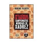 Livro - Inteligência em Confronto - Campeonatos Mundiais de Xadrez