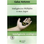 Livro - Inteligências Múltiplas e Seus Jogos - Inteligência Ecológica