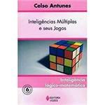 Livro - Inteligências Múltiplas e Seus Jogos - Inteligência Lógico-Matemática