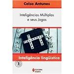 Livro - Inteligências Mútliplas e Seus Jogos - Inteligência Lingüística