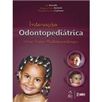 Livro - Interação Odontopediátrica: uma Visão Multidisciplinar