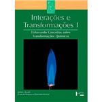Livro - Interações e Transformações: Elaborando Conceitos Sobre Transformações Químicas - Vol. 1