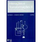 Livro - Interações e Transformações: Reelaborando Conceitos Sobre Transformações Químicas (Cinética e Equilíbrio) Química - Ensino Médio