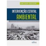 Livro - Intervenção Estatal Ambiental: Licenciamento e Compensação de Acordo com a Lei Complementar Nº 140/2011