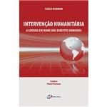 Livro - Intervenção Humanitária: a Guerra em Nome dos Direitos Humanos