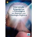 Livro - Intervenção Psiquiátrica e Psicológica em Doentes com Patologia Orgânica