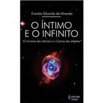 Livro - Íntimo e o Infinito, o - o Universo das Ciências e o Cosmo das Religiões