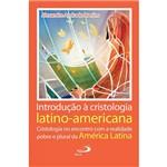 Livro - Introdução à Cristologia Latino-Americana: Cristologia no Encontro com a Realidade Pobre e Plural da América Latina