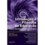 Livro - Introdução à Filosofia da Educação: Temas Contemporâneos e História
