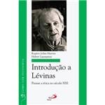 Livro -Introdução a Lévinas: Pensar a Ética no Século XXI - Como Ler Filosofia