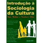 Livro - Introdução a Sociologia da Cultura: Max Weber e Norbert Elias