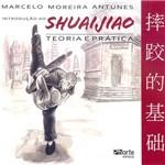 Livro - Introdução ao Shuaijiao: Teoria e Prática