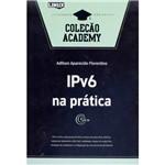 Livro - IPv6 na Prática - Coleção Academy