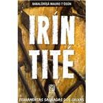 Livro - Irín Tité: Ferramentas Sagradas dos Orixás