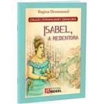 Livro - Isabel, a Redentora - Coleção Personalidades Brasileiras