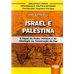 Livro - Israel e Palestina: o Papel do Poder Político e da Ideologia na Construção da Paz