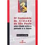 Livro - IV Centenário da Cidade de São Paulo: uma Cidade Entre o Passado e o Futuro