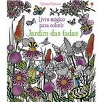 Livro - Jardim das Fadas: Livro Mágico para Colorir