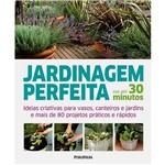 Livro - Jardinagem Perfeita em Até 30 Minutos