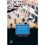 Livro - Jerusalém Colonial: Judeus Portugueses no Brasil Holandês