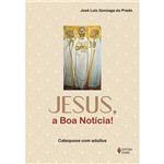 Livro - Jesus, a Boa Notícia