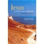 Livro - Jesus - Caminho para a Liberdade - o Evangelho de Marcos