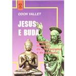 Livro - Jesus e Buda: Destinos Cruzados do Cristianismo e do Budismo - Coleção Crença e Razão