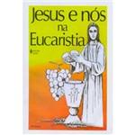 Livro - Jesus e Nós na Eucaristia