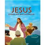 Livro - Jesus: Ensina Aos Seus Discípulos - Série Histórias Bíblicas Contemporâneas