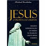 Livro - Jesus o Profeta do Oriente - Imagem e Representação do Messias na Tradição Cristã, Hindu e Budista