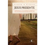Livro - Jesus Presente - Experimente a Atualidade e o Poder das Declarações do Filho de Deus em Sua Vida