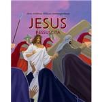 Livro - Jesus: Ressuscita - Série Histórias Bíblicas Contemporâneas