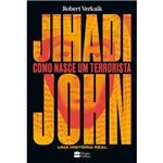 Livro - Jihadi John: Como Nasce um Terrorista