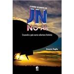 Livro - JN no Ar - Cruzando o País Numa Cobertura Histórica