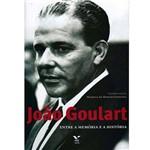 Livro - João Goulart - Entre a Memória e a História