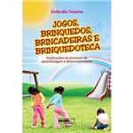 Livro - Jogos, Brinquedos, Brincadeiras e Brinquedoteca