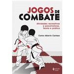 Livro - Jogos de Combate - Atividades Recreativas e Psicomotoras - Teoria e Prática